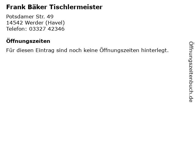 Frank Bäker Tischlermeister in Werder (Havel): Adresse und Öffnungszeiten