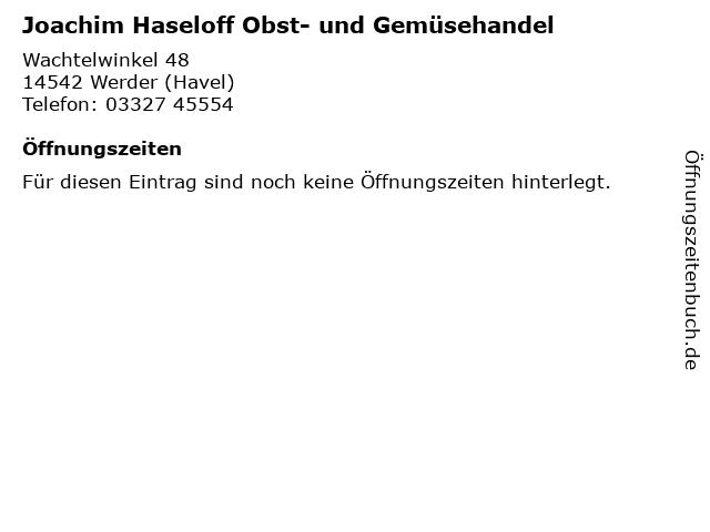 Joachim Haseloff Obst- und Gemüsehandel in Werder (Havel): Adresse und Öffnungszeiten