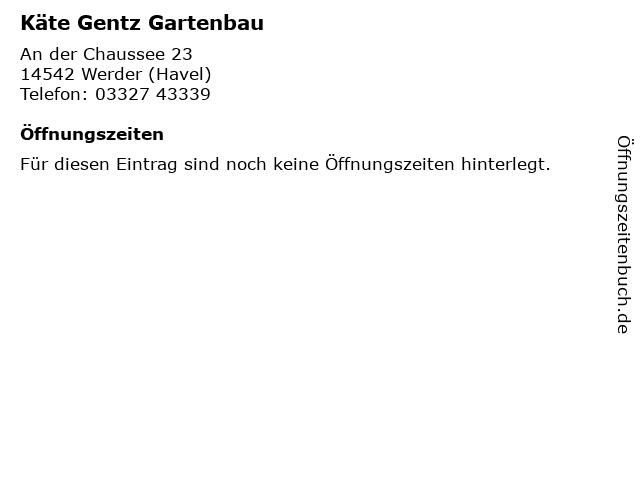 Käte Gentz Gartenbau in Werder (Havel): Adresse und Öffnungszeiten