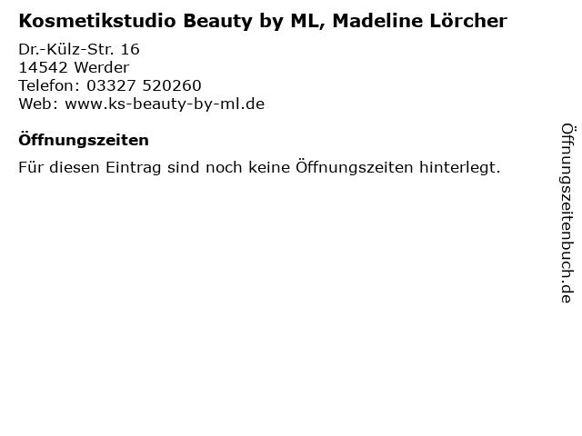 Kosmetikstudio Beauty by ML, Madeline Lörcher in Werder: Adresse und Öffnungszeiten