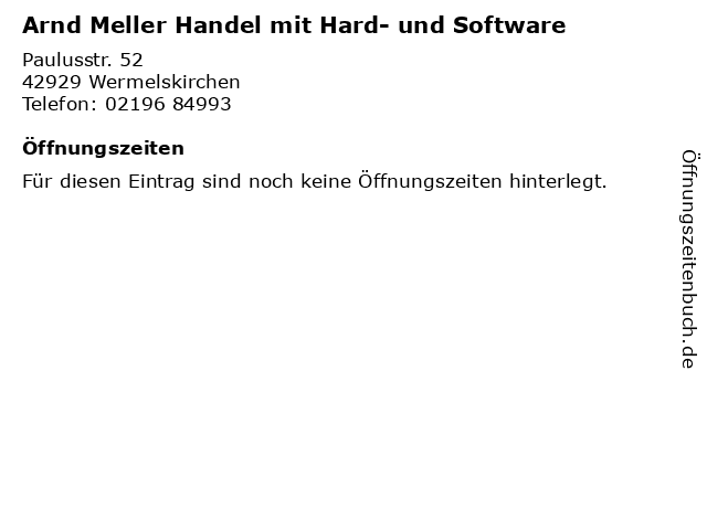 Arnd Meller Handel mit Hard- und Software in Wermelskirchen: Adresse und Öffnungszeiten