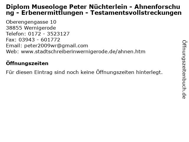 Diplom Museologe Peter Nüchterlein - Ahnenforschung - Erbenermittlungen - Testamentsvollstreckungen in Wernigerode: Adresse und Öffnungszeiten