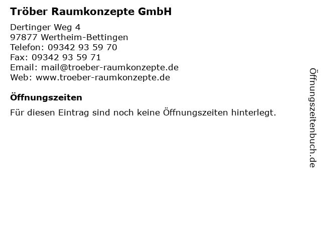 Tröber Raumkonzepte GmbH in Wertheim-Bettingen: Adresse und Öffnungszeiten
