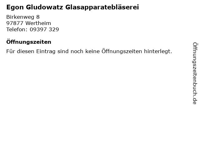 Egon Gludowatz Glasapparatebläserei in Wertheim: Adresse und Öffnungszeiten