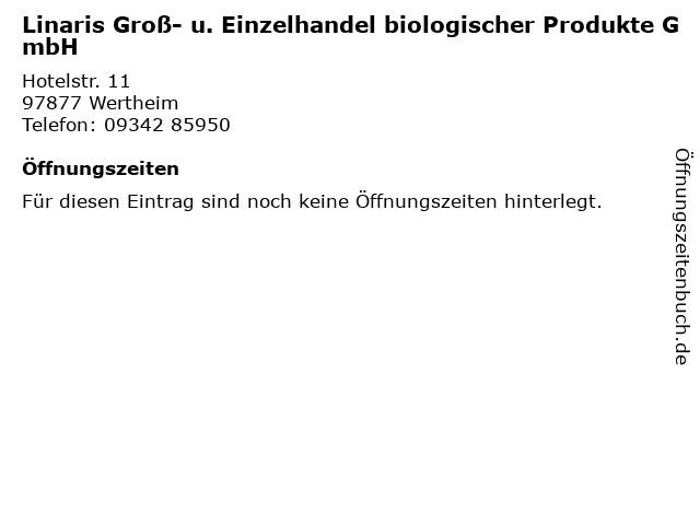 Linaris Groß- u. Einzelhandel biologischer Produkte GmbH in Wertheim: Adresse und Öffnungszeiten