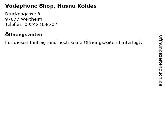 Vodaphone Shop, Hüsnü Koldas in Wertheim: Adresse und Öffnungszeiten
