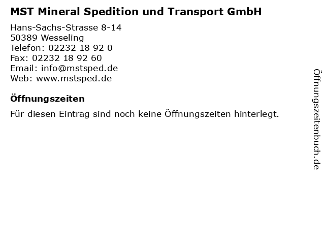 MST Mineral Spedition und Transport GmbH in Wesseling: Adresse und Öffnungszeiten