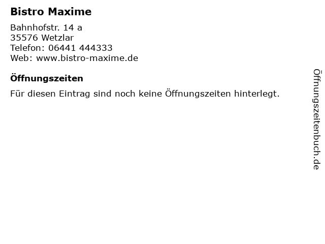 Bistro Maxime in Wetzlar: Adresse und Öffnungszeiten