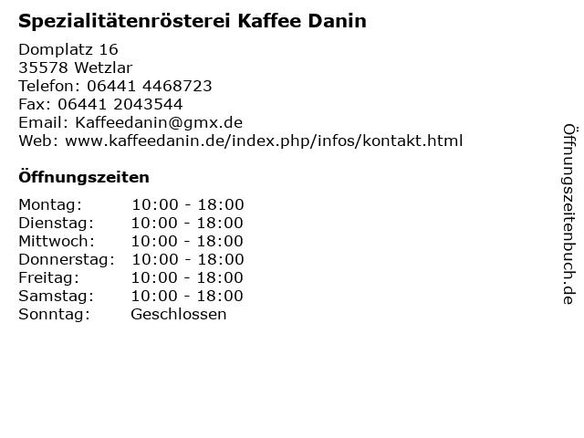 Spezialitätenrösterei Kaffee Danin in Wetzlar: Adresse und Öffnungszeiten