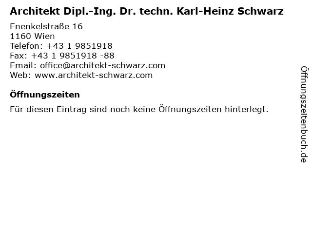 Architekt Dipl.-Ing. Dr. techn. Karl-Heinz Schwarz in Wien: Adresse und Öffnungszeiten