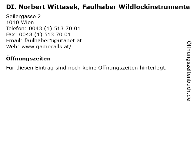 DI. Norbert Wittasek, Faulhaber Wildlockinstrumente in Wien: Adresse und Öffnungszeiten
