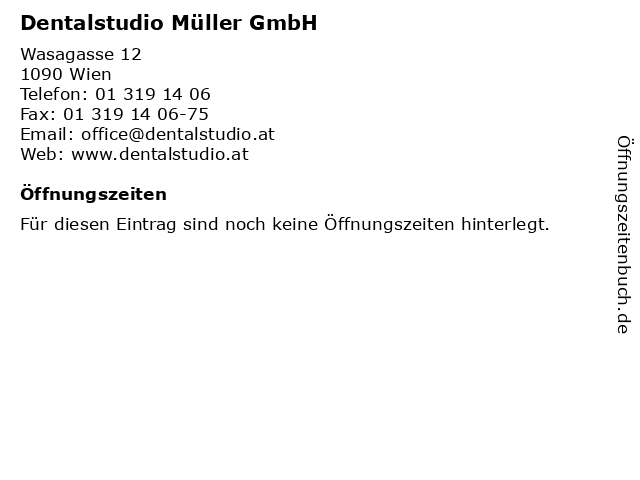 Dentalstudio Müller GmbH in Wien: Adresse und Öffnungszeiten