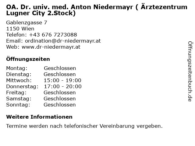 OA. Dr. univ. med. Anton Niedermayr ( Ärztezentrum Lugner City 2.Stock) in Wien: Adresse und Öffnungszeiten