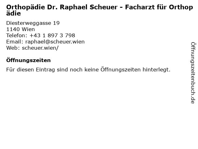 Orthopädie Dr. Raphael Scheuer - Facharzt für Orthopädie in Wien: Adresse und Öffnungszeiten