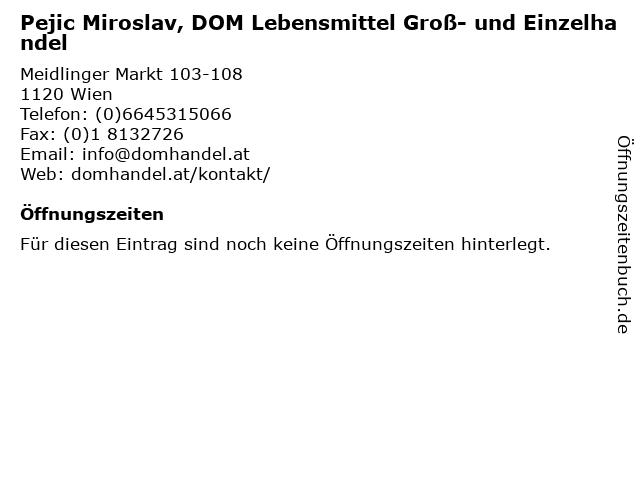 Pejic Miroslav, DOM Lebensmittel Groß- und Einzelhandel in Wien: Adresse und Öffnungszeiten