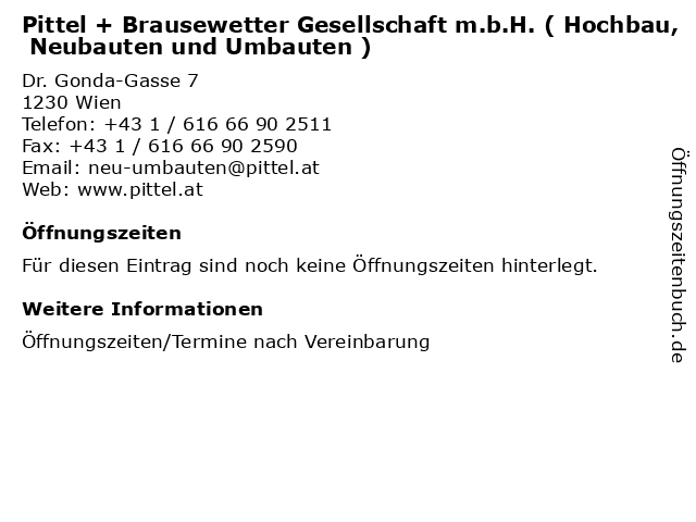Pittel + Brausewetter Gesellschaft m.b.H. ( Hochbau, Neubauten und Umbauten ) in Wien: Adresse und Öffnungszeiten