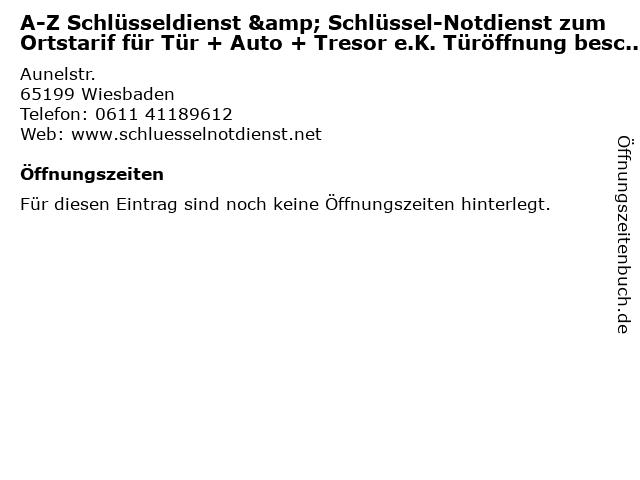 A-Z Schlüsseldienst & Schlüssel-Notdienst zum Ortstarif für Tür + Auto + Tresor e.K. Türöffnung beschädigungsfrei, Gut & Günstig Innungsfachbetrieb Einbruchschutz in Wiesbaden: Adresse und Öffnungszeiten