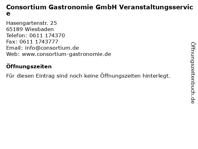 Consortium Gastronomie GmbH Veranstaltungsservice in Wiesbaden: Adresse und Öffnungszeiten