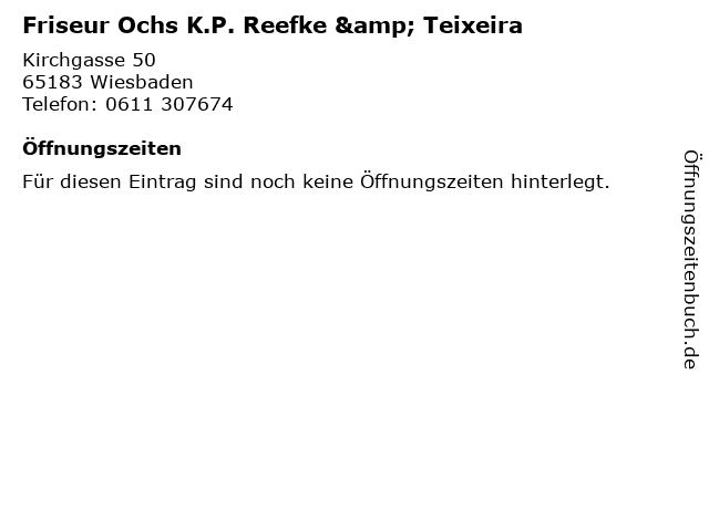 Friseur Ochs K.P. Reefke & Teixeira in Wiesbaden: Adresse und Öffnungszeiten