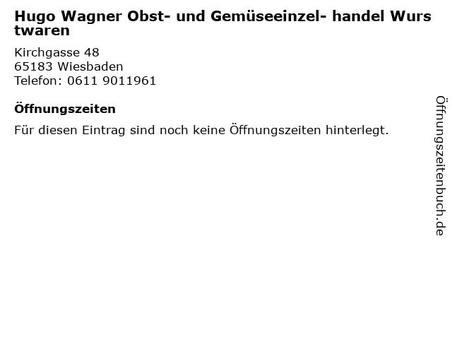 Hugo Wagner Obst- und Gemüseeinzel- handel Wurstwaren in Wiesbaden: Adresse und Öffnungszeiten