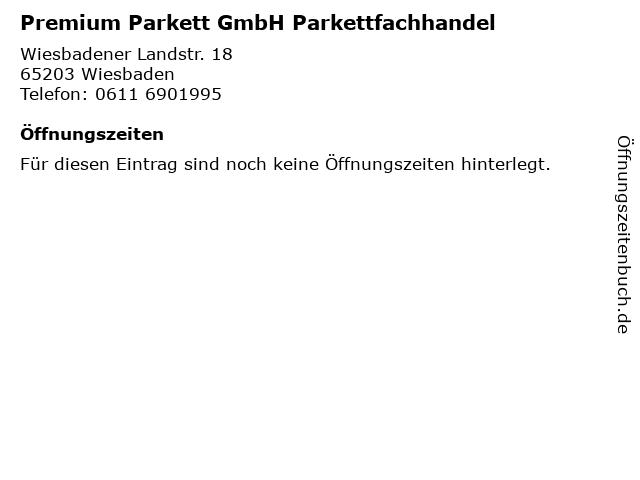 Premium Parkett GmbH Parkettfachhandel in Wiesbaden: Adresse und Öffnungszeiten