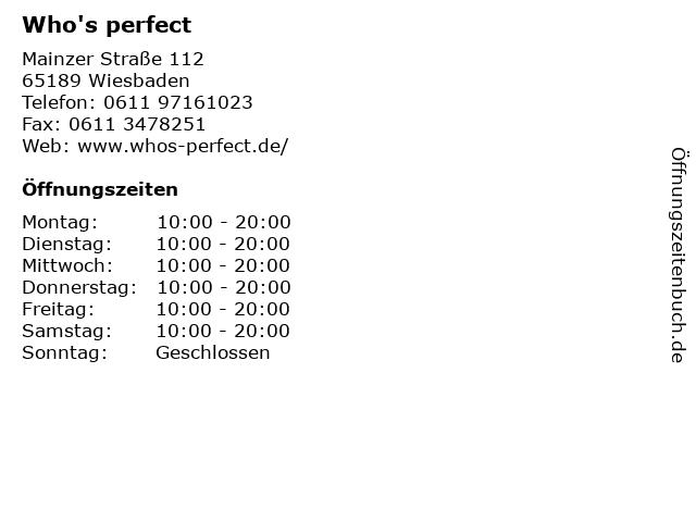 Who's perfect in Wiesbaden: Adresse und Öffnungszeiten