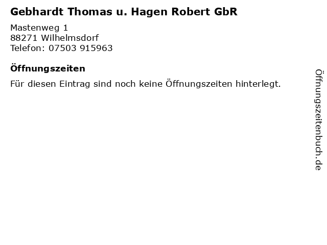 Gebhardt Thomas u. Hagen Robert GbR in Wilhelmsdorf: Adresse und Öffnungszeiten