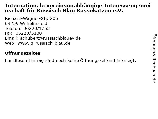 Internationale vereinsunabhängige Interessengemeinschaft für Russisch Blau Rassekatzen e.V. in Wilhelmsfeld: Adresse und Öffnungszeiten