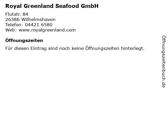 Royal Greenland Seafood GmbH in Wilhelmshaven: Adresse und Öffnungszeiten