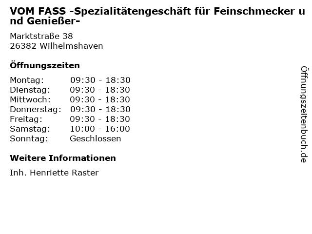 VOM FASS -Spezialitätengeschäft für Feinschmecker und Genießer- in Wilhelmshaven: Adresse und Öffnungszeiten