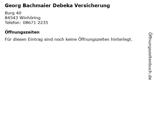 Georg Bachmaier Debeka Versicherung in Winhöring: Adresse und Öffnungszeiten