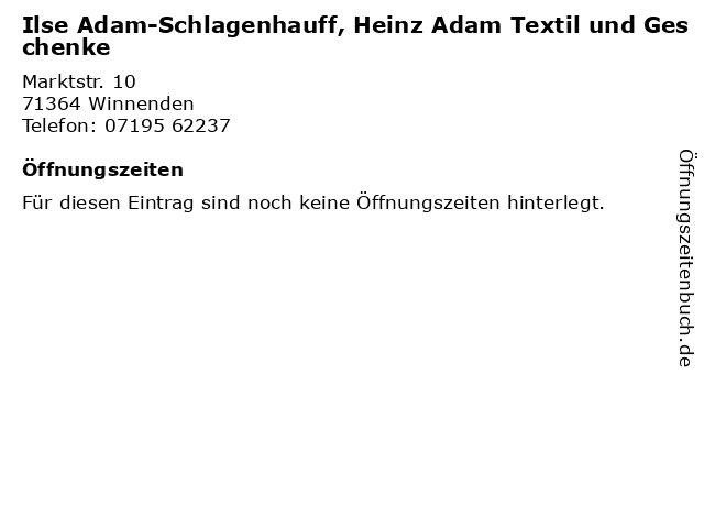 Ilse Adam-Schlagenhauff, Heinz Adam Textil und Geschenke in Winnenden: Adresse und Öffnungszeiten