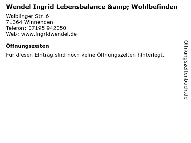 Wendel Ingrid Lebensbalance & Wohlbefinden in Winnenden: Adresse und Öffnungszeiten