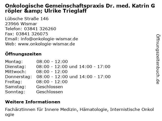 Onkologische Gemeinschaftspraxis Dr. med. Katrin Gröpler & Ulrike Trieglaff in Wismar: Adresse und Öffnungszeiten