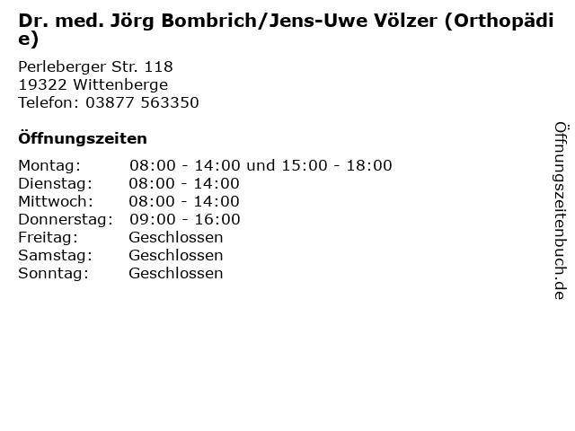 Dr. med. Jörg Bombrich/Jens-Uwe Völzer (Orthopädie) in Wittenberge: Adresse und Öffnungszeiten