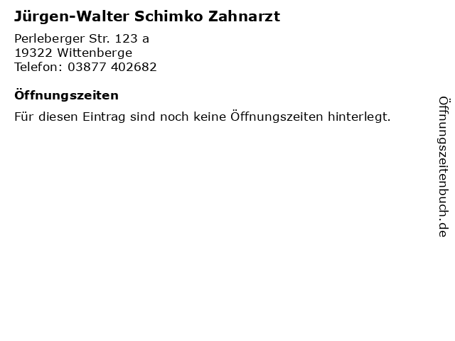 Jürgen-Walter Schimko Zahnarzt in Wittenberge: Adresse und Öffnungszeiten