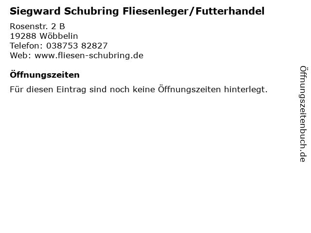 Siegward Schubring Fliesenleger/Futterhandel in Wöbbelin: Adresse und Öffnungszeiten