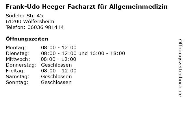 Frank-Udo Heeger Facharzt für Allgemeinmedizin in Wölfersheim: Adresse und Öffnungszeiten