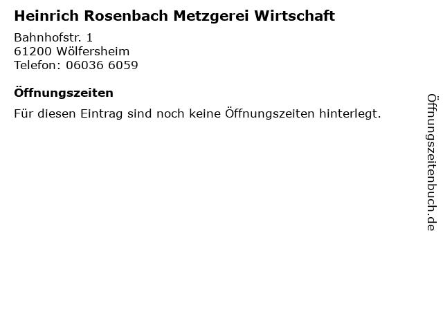 Heinrich Rosenbach Metzgerei Wirtschaft in Wölfersheim: Adresse und Öffnungszeiten
