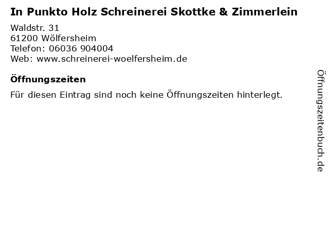 In Punkto Holz Schreinerei Skottke & Zimmerlein in Wölfersheim: Adresse und Öffnungszeiten
