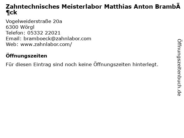 Zahntechnisches Meisterlabor Matthias Anton Bramböck in Wörgl: Adresse und Öffnungszeiten
