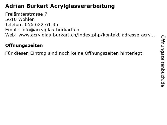 Adrian Burkart Acrylglasverarbeitung in Wohlen: Adresse und Öffnungszeiten