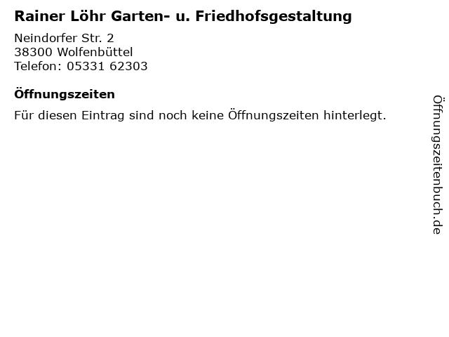 Rainer Löhr Garten- u. Friedhofsgestaltung in Wolfenbüttel: Adresse und Öffnungszeiten