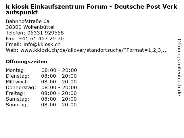 k kiosk Einkaufszentrum Forum - Deutsche Post Verkaufspunkt in Wolfenbüttel: Adresse und Öffnungszeiten