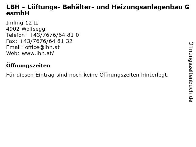 LBH - Lüftungs- Behälter- und Heizungsanlagenbau GesmbH in Wolfsegg: Adresse und Öffnungszeiten