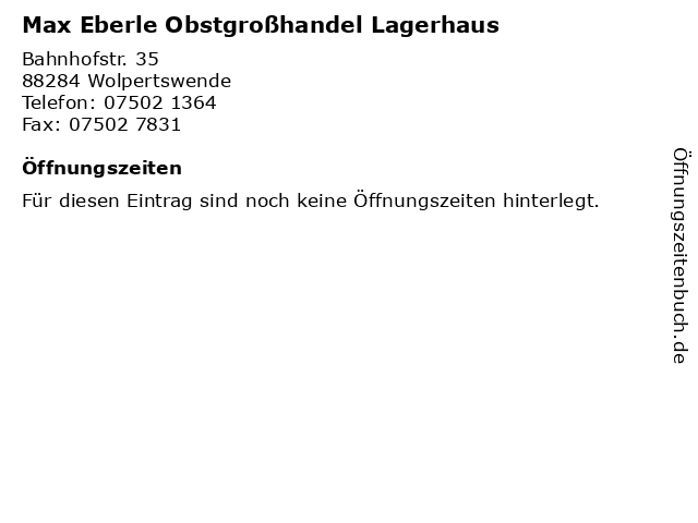Max Eberle Obstgroßhandel Lagerhaus in Wolpertswende: Adresse und Öffnungszeiten