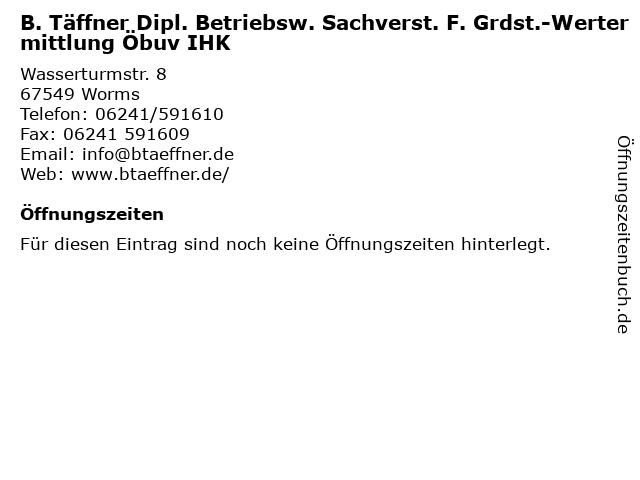 B. Täffner Dipl. Betriebsw. Sachverst. F. Grdst.-Wertermittlung Öbuv IHK in Worms: Adresse und Öffnungszeiten