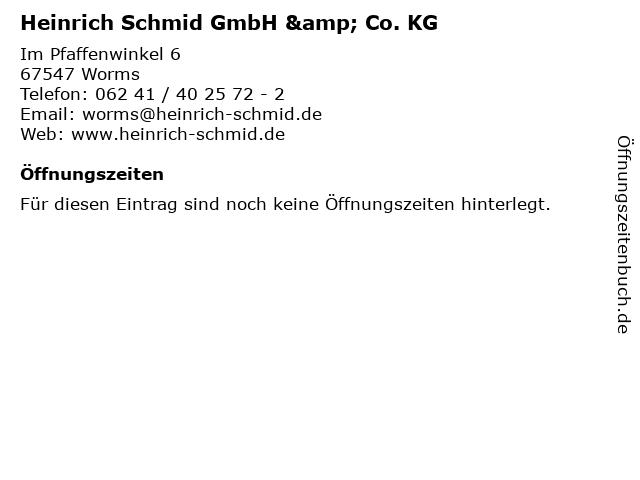 Heinrich Schmid GmbH & Co. KG in Worms: Adresse und Öffnungszeiten