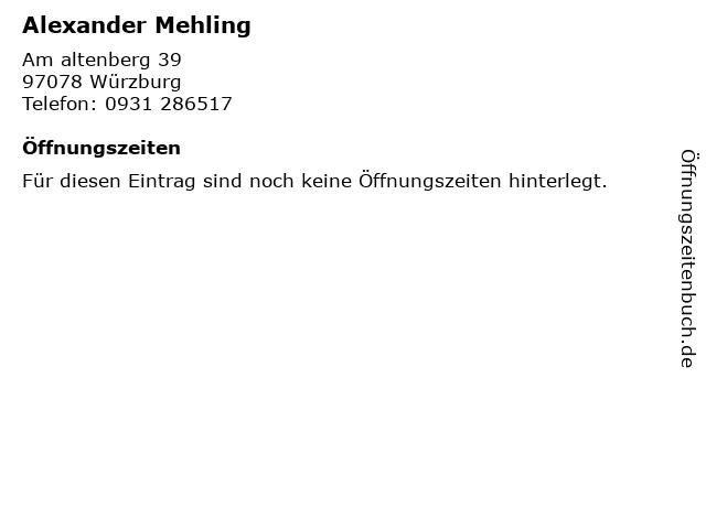 Alexander Mehling in Würzburg: Adresse und Öffnungszeiten