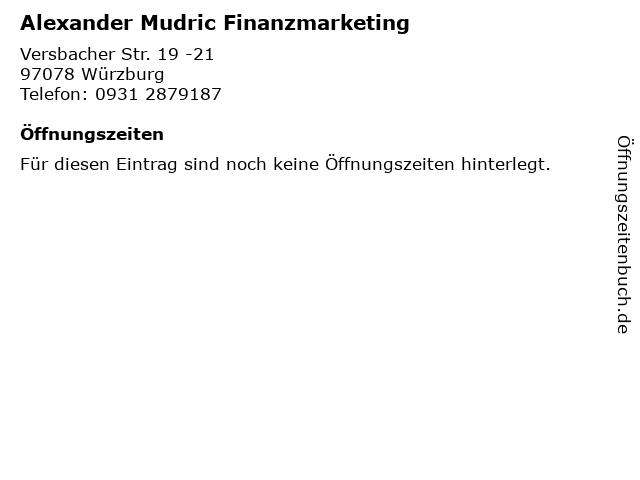 Alexander Mudric Finanzmarketing in Würzburg: Adresse und Öffnungszeiten